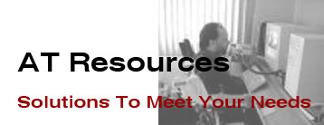 Assistive Technology Resources Solutions to Meet Your Needs
