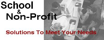 School and Non-Profit Solutions to Meet Your Needs